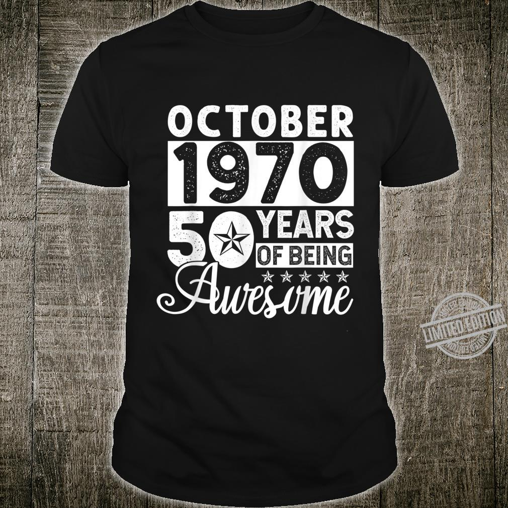50 Years Of Being Awesome October 1970 50th Birthday Shirt