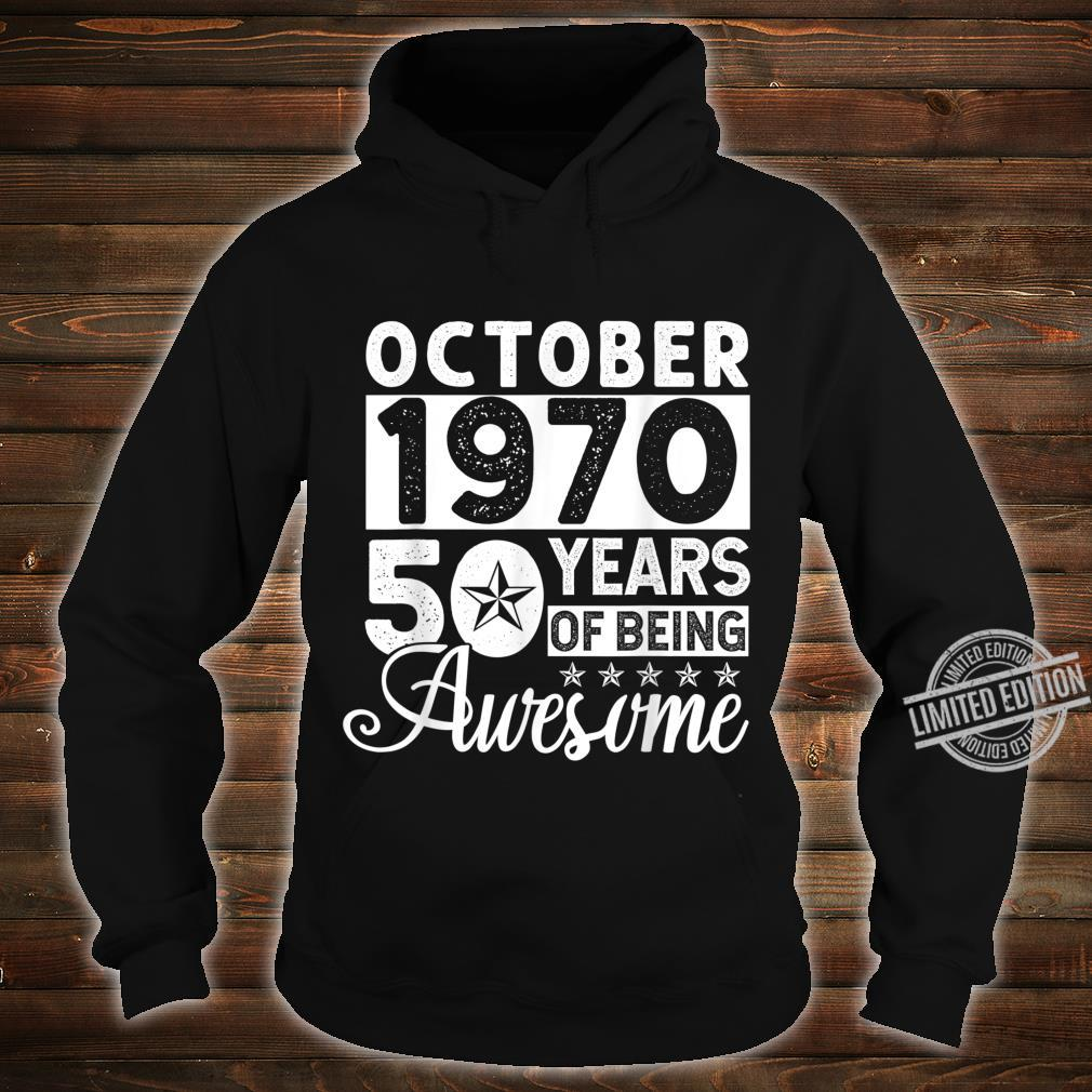 50 Years Of Being Awesome October 1970 50th Birthday Shirt hoodie