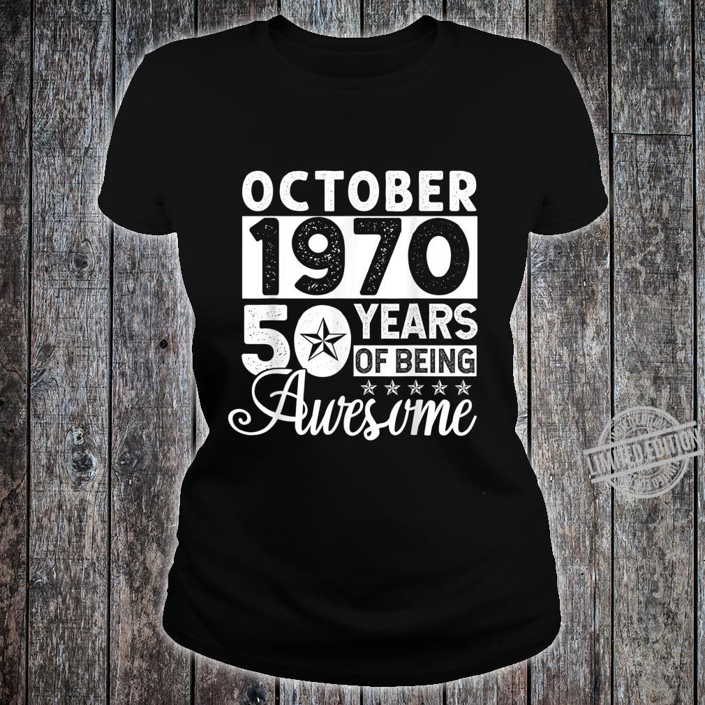 50 Years Of Being Awesome October 1970 50th Birthday Shirt ladies tee