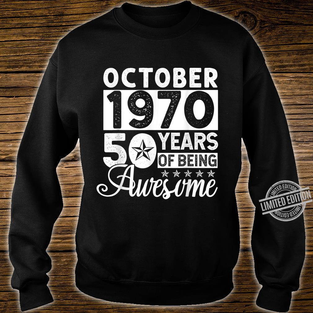 50 Years Of Being Awesome October 1970 50th Birthday Shirt sweater
