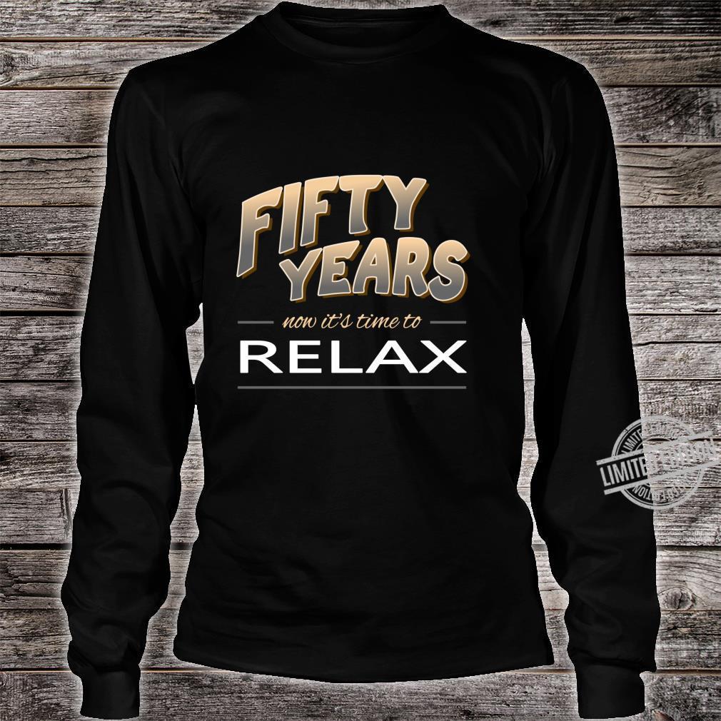 50. Geburtstag Geschenk 50 Jahre relax 50er 50iger Langarmshirt Shirt long sleeved