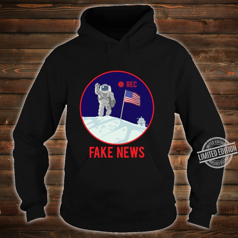Apollo Moon Landing Hoax Conspiracy Theory Fake News Shirt hoodie