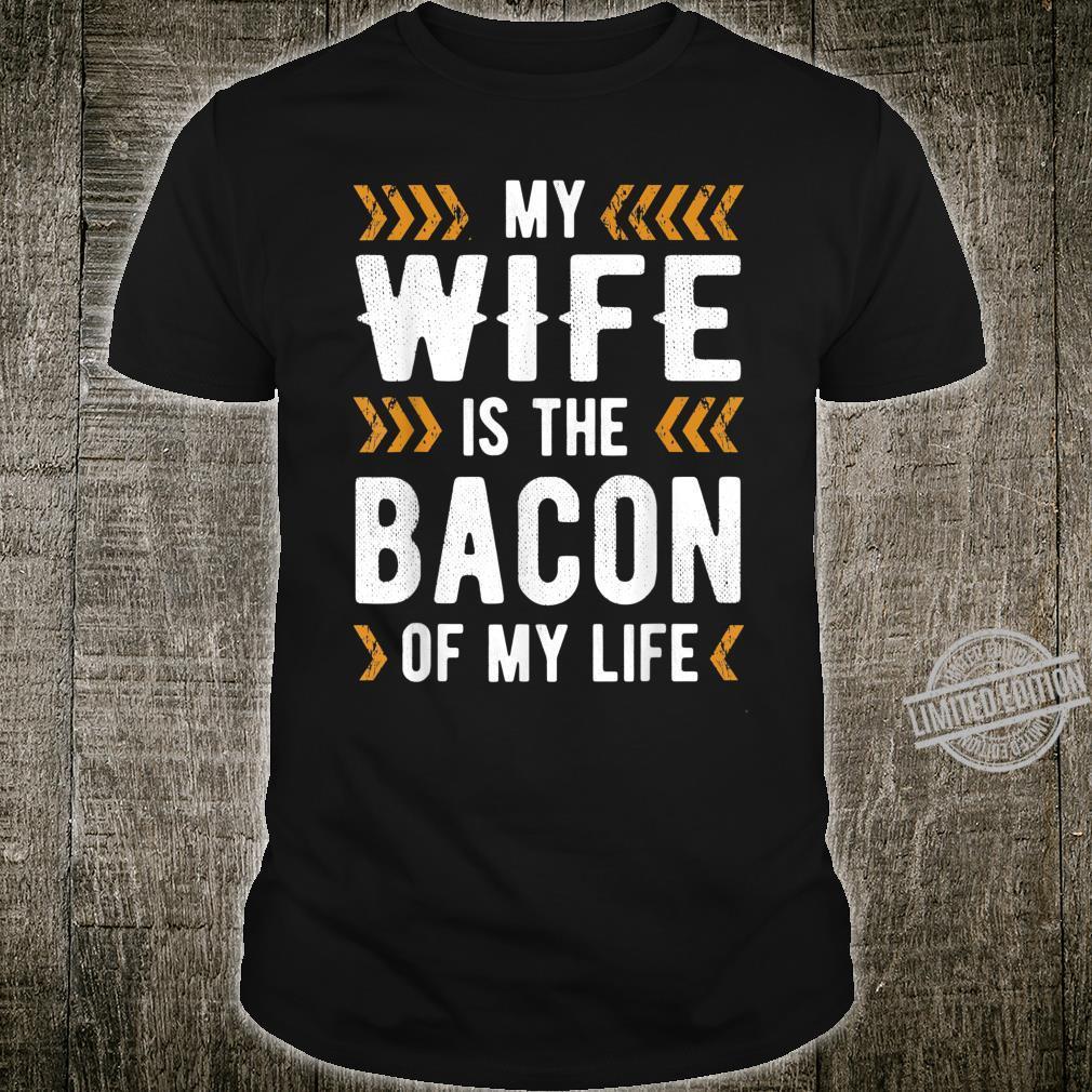 Bacon of my life Shirt