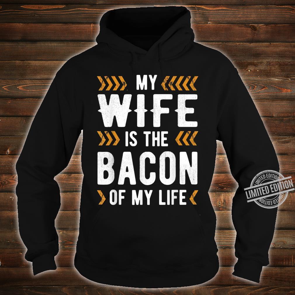 Bacon of my life Shirt hoodie