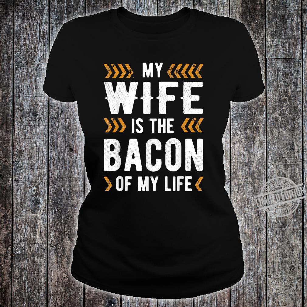 Bacon of my life Shirt ladies tee