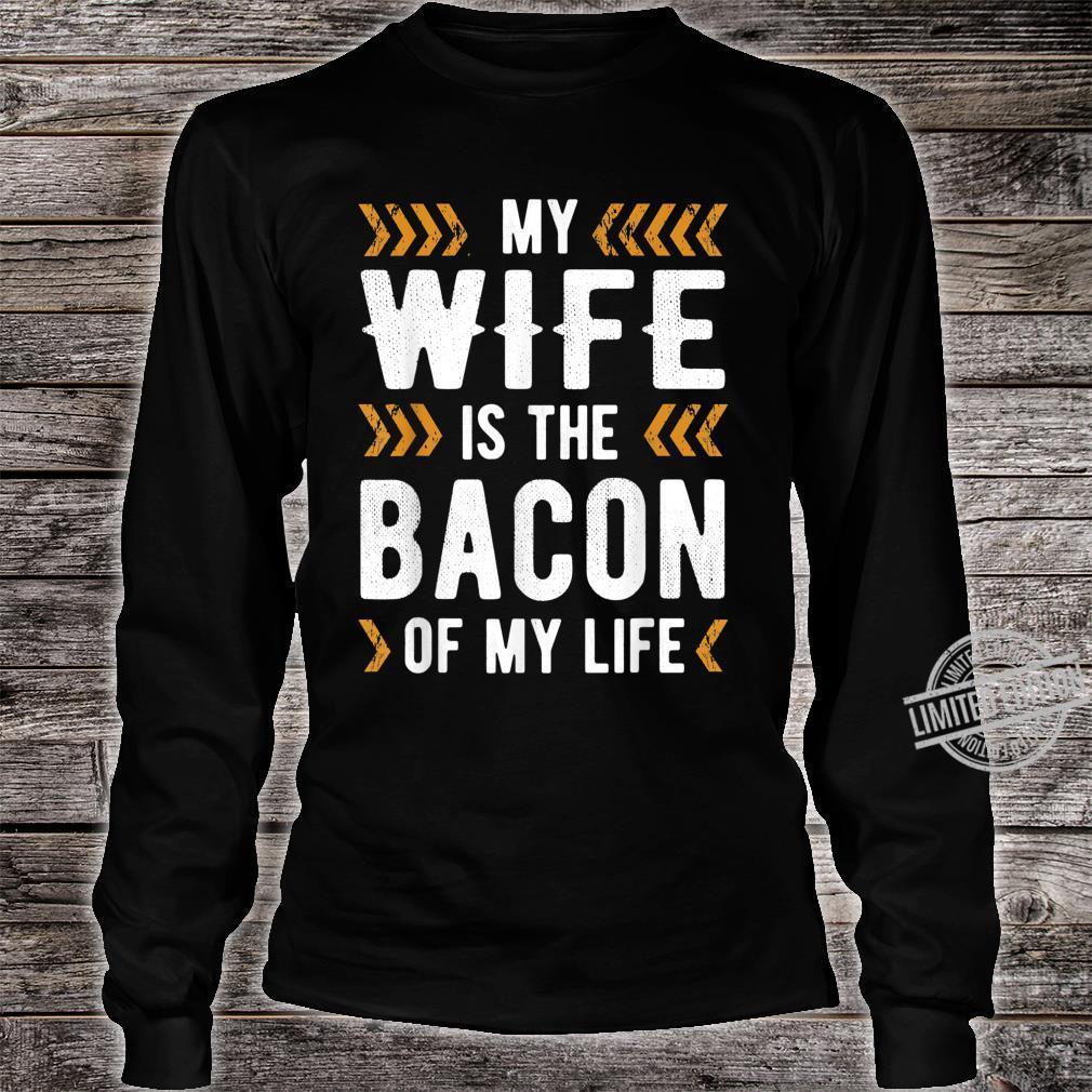 Bacon of my life Shirt long sleeved