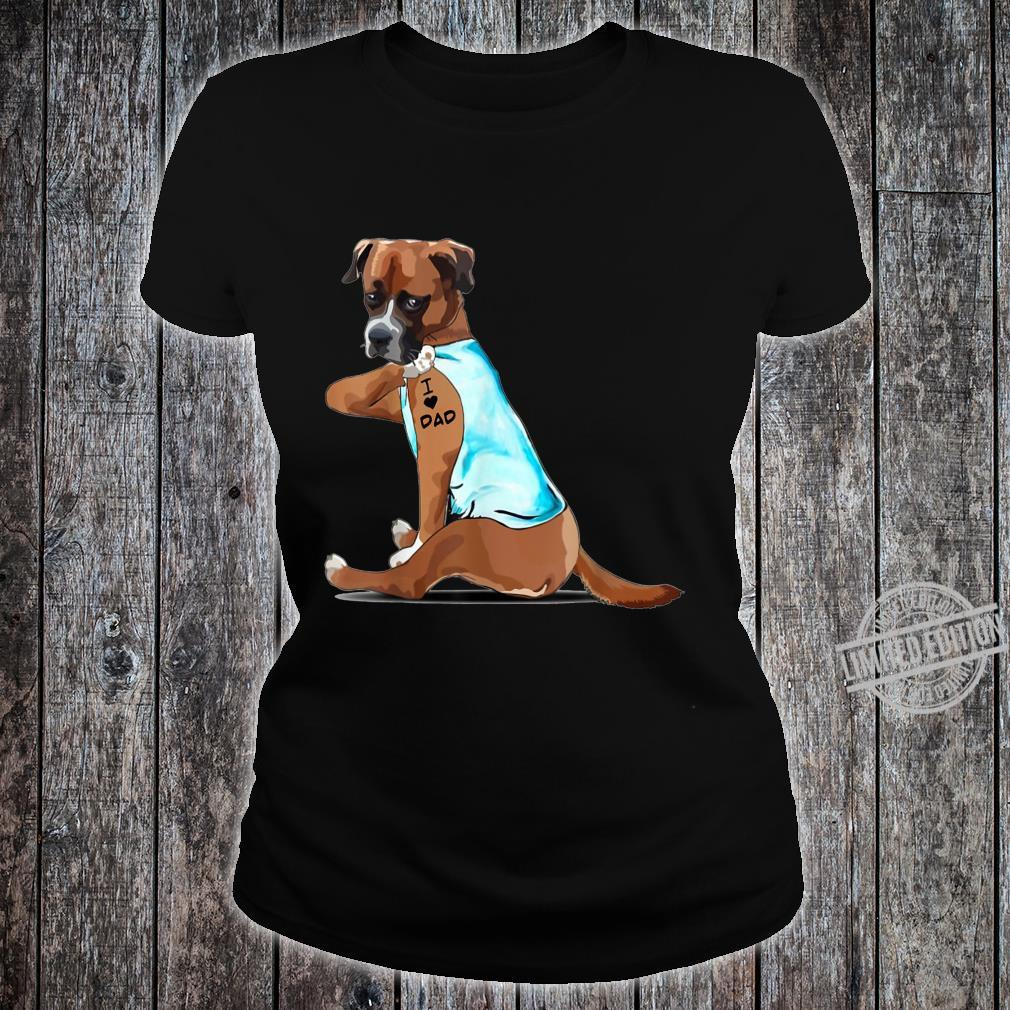 Boxer Tattoos I Love DAD Father's Day Shirt ladies tee