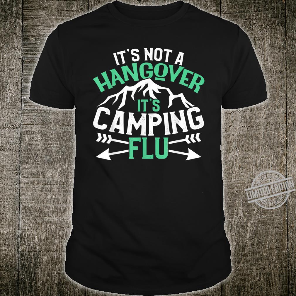 Camping Shirt Its Not a Hangover Camping Flu Drinking Shirt