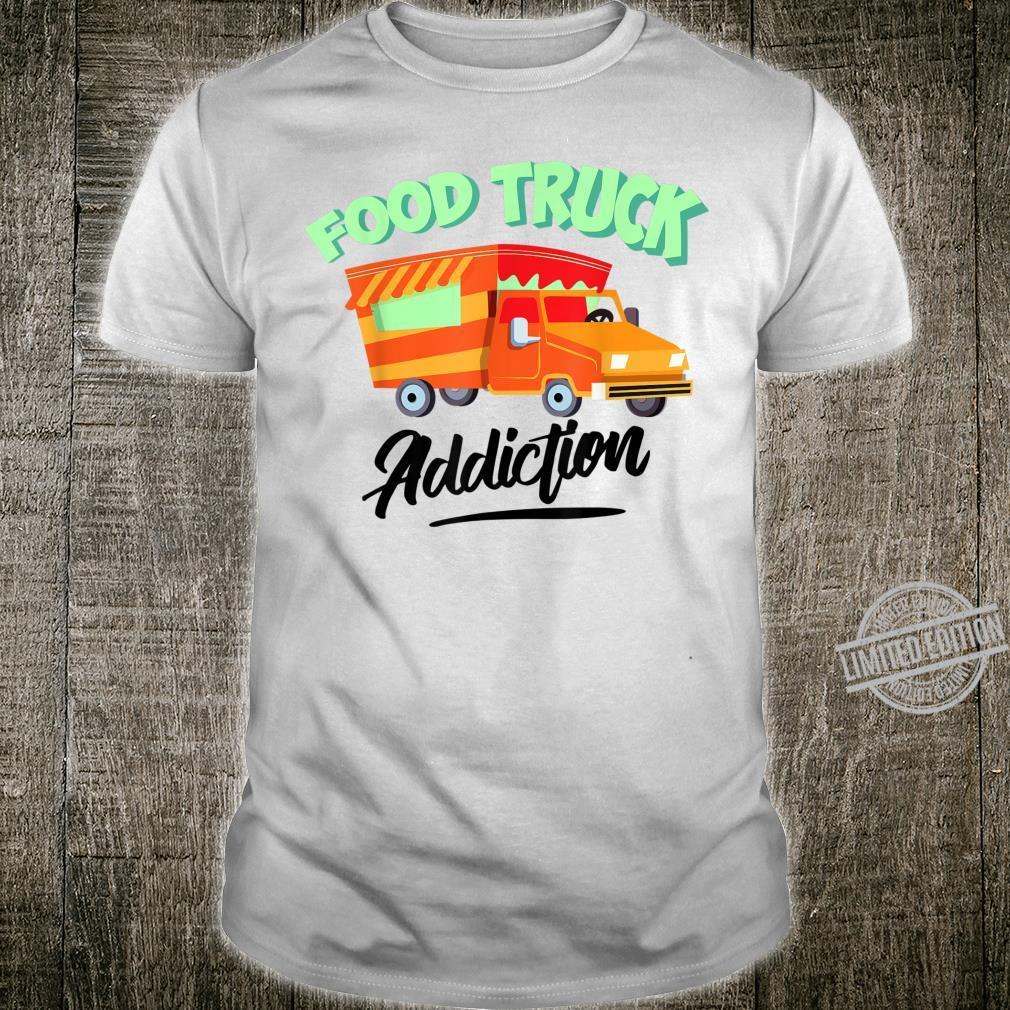 Cool Food Truck Addiction Restaurant Wheels Fan Shirt