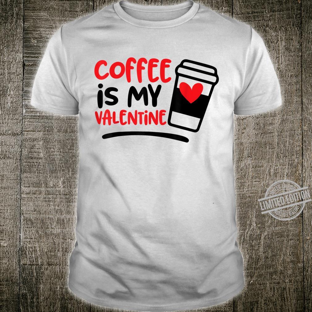 Cute Valentines Day Boys Girls Coffee is My Valentine Shirt