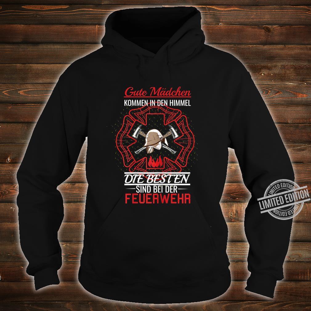 Damen Gute Mädchen Kommen In Den Himmel I Freiweillige Feuerwehr Shirt hoodie