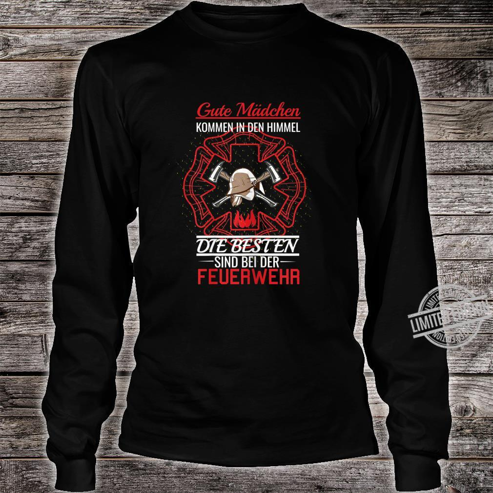 Damen Gute Mädchen Kommen In Den Himmel I Freiweillige Feuerwehr Shirt long sleeved