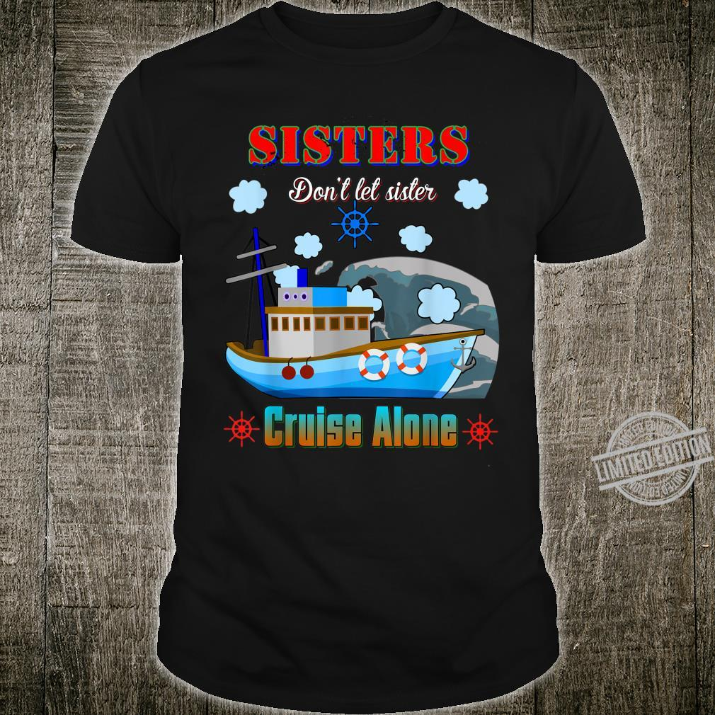 Don't Let Sisters Cruise Alone Trip For Girls Shirt