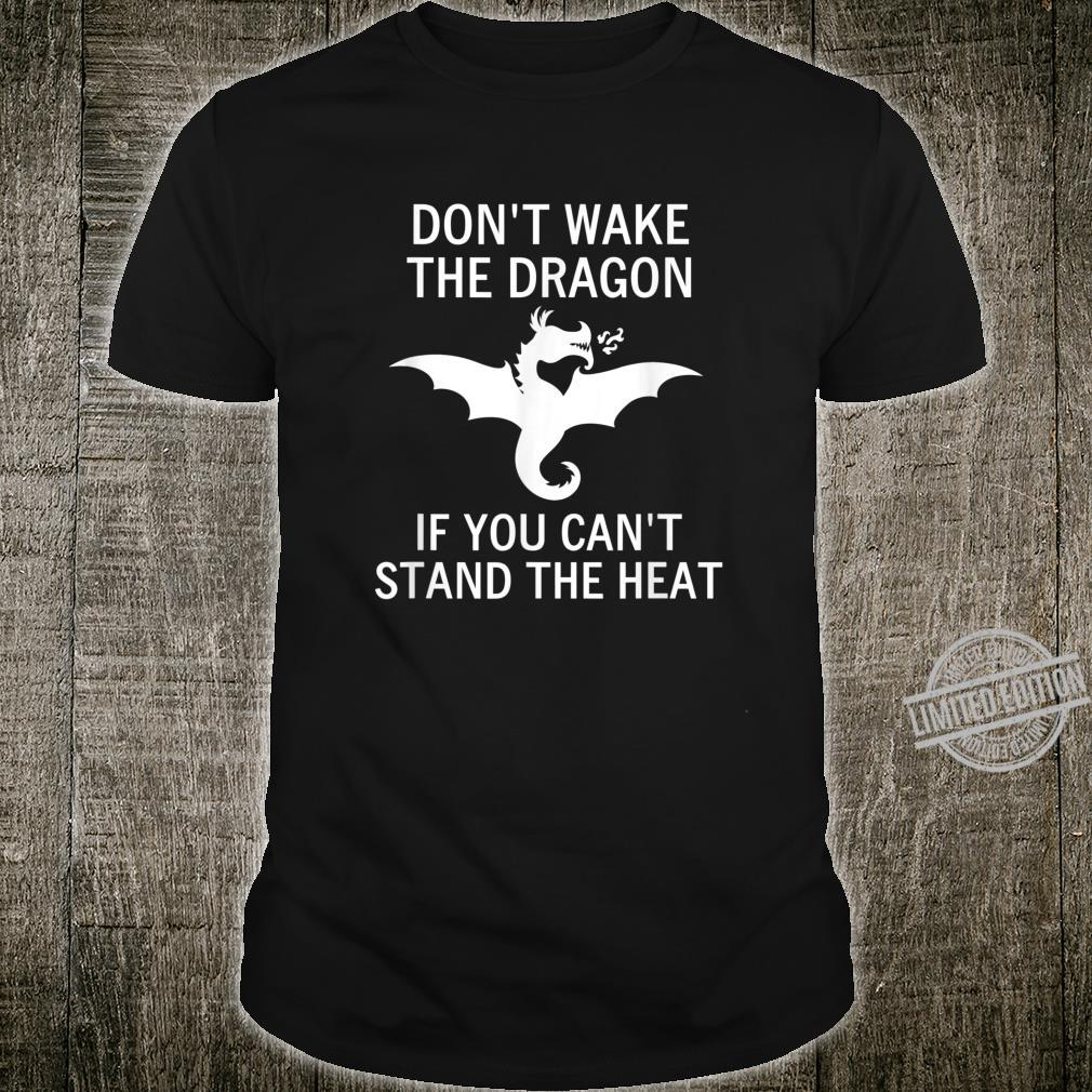 Don't Wake The Dragon If You Can't Stand The Heat, Shirt