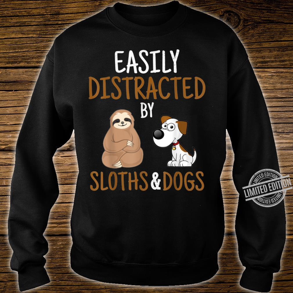 Easily Distracted By Sloths And Dogs Sloth Shirt sweater