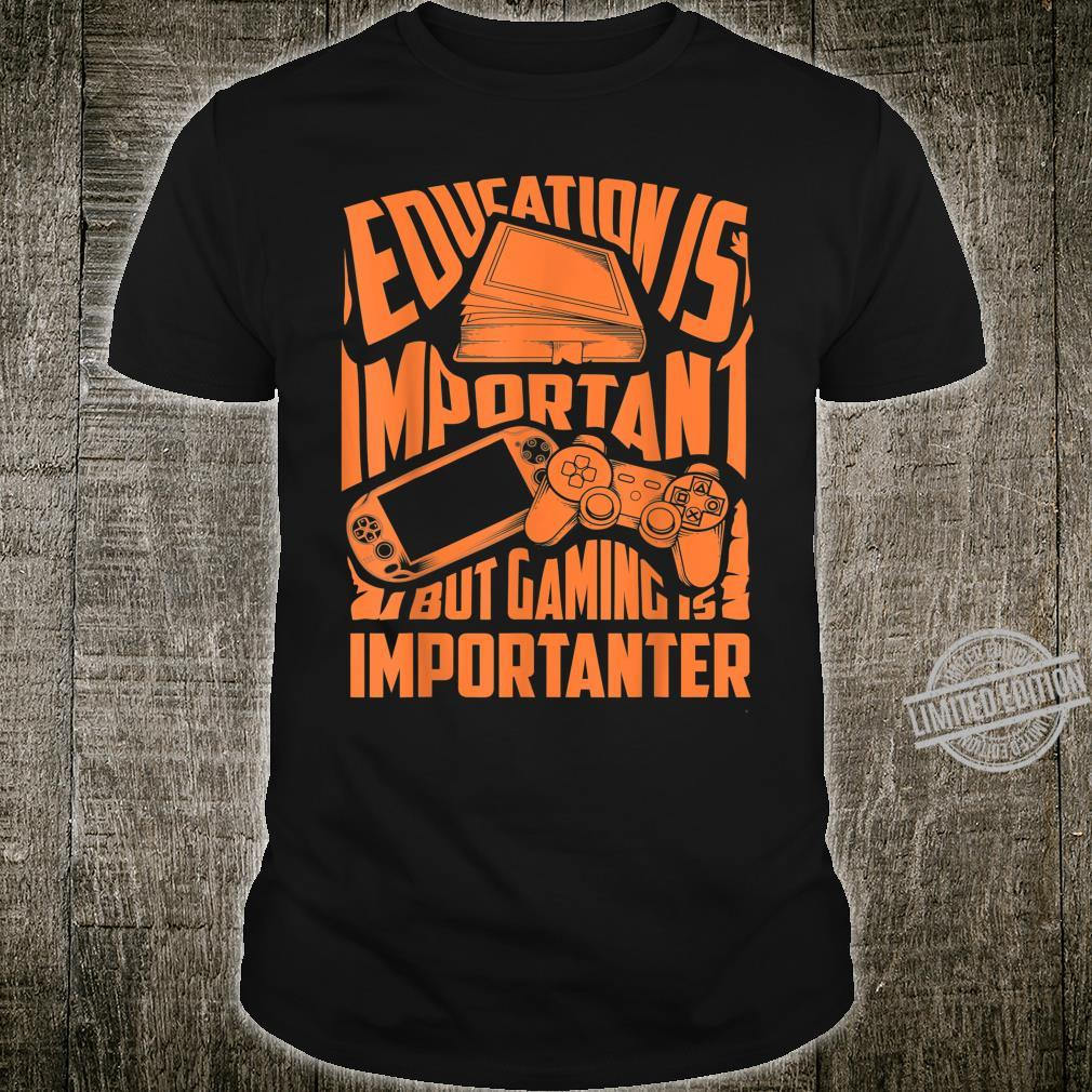 Education Is Important But Gaming Is Importanter Shirt
