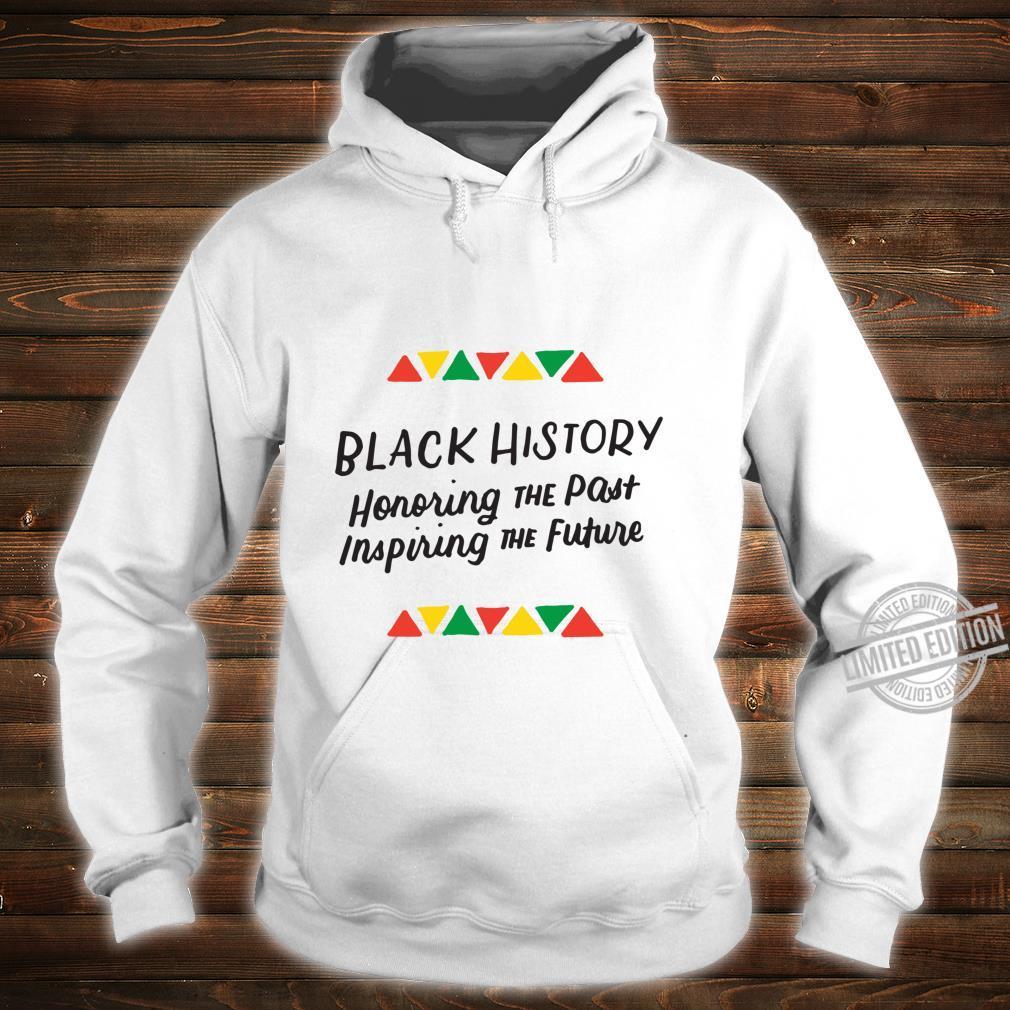 Ehrung Vergangene Inspirierende Zukunft Schwarze Geschichte Langarmshirt Shirt hoodie