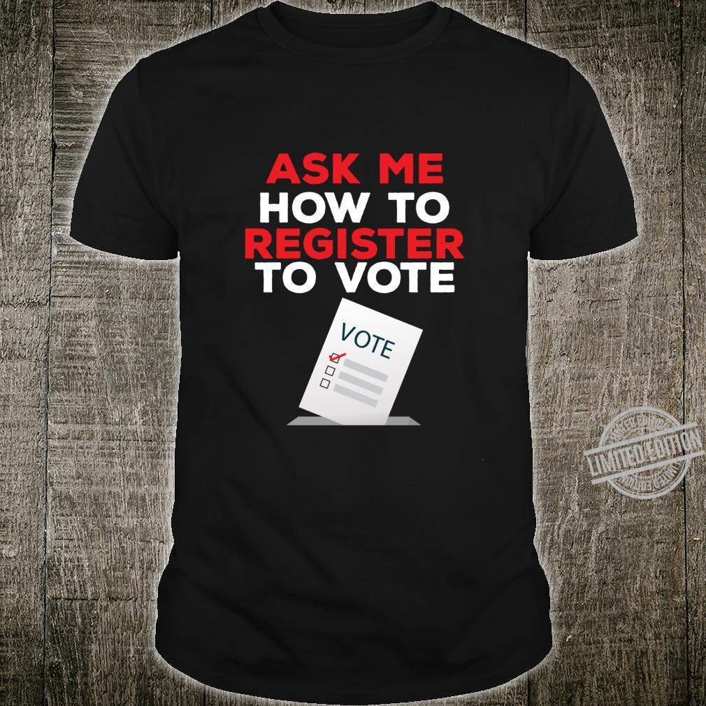 Election 2020 Register to vote Shirt
