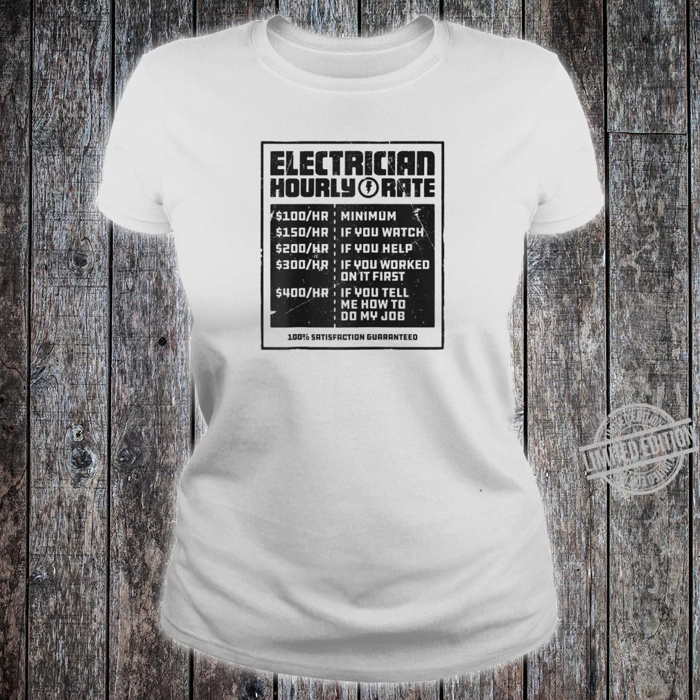 Electrician Hourly Rate Lineman Wireman Dad Shirt ladies tee