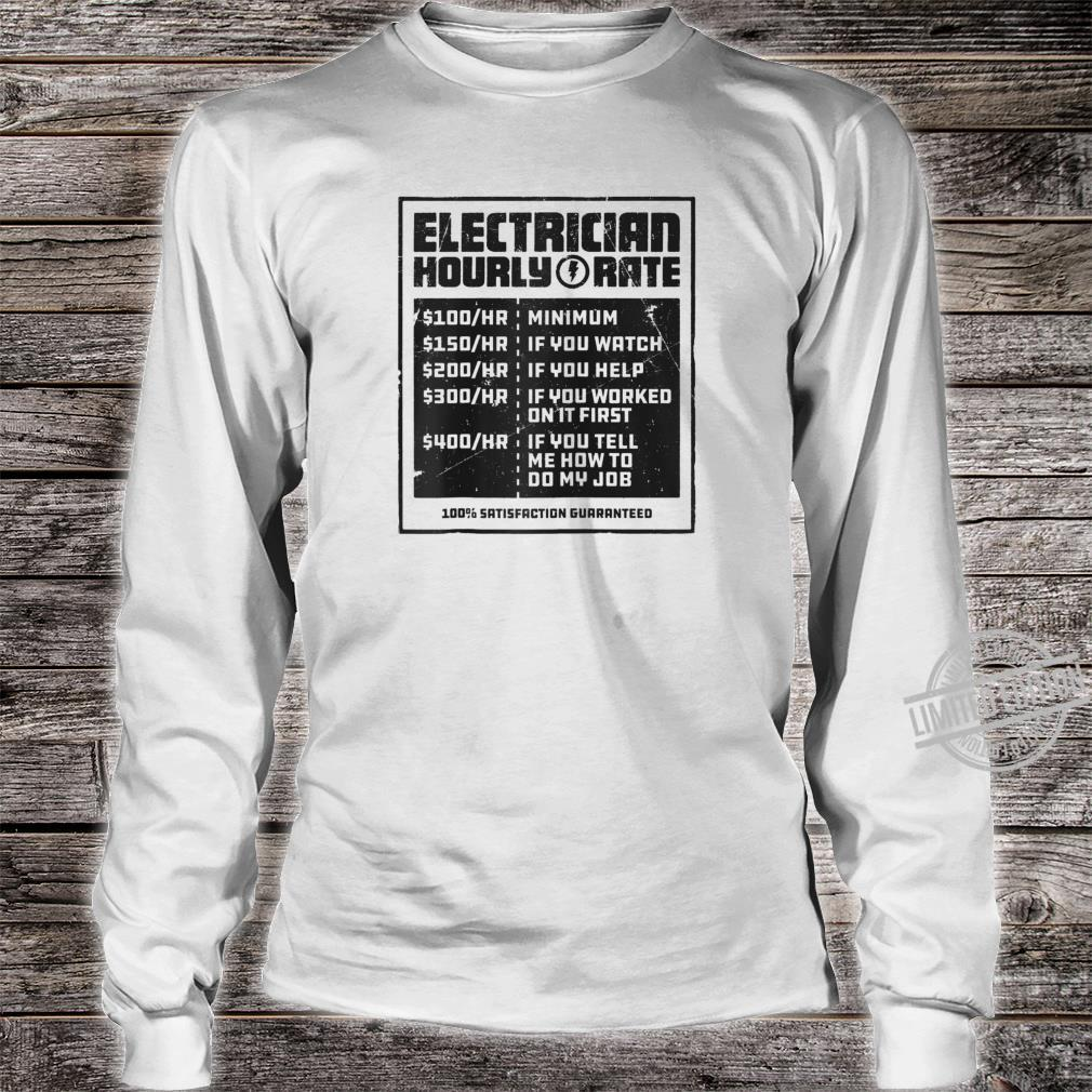 Electrician Hourly Rate Lineman Wireman Dad Shirt long sleeved