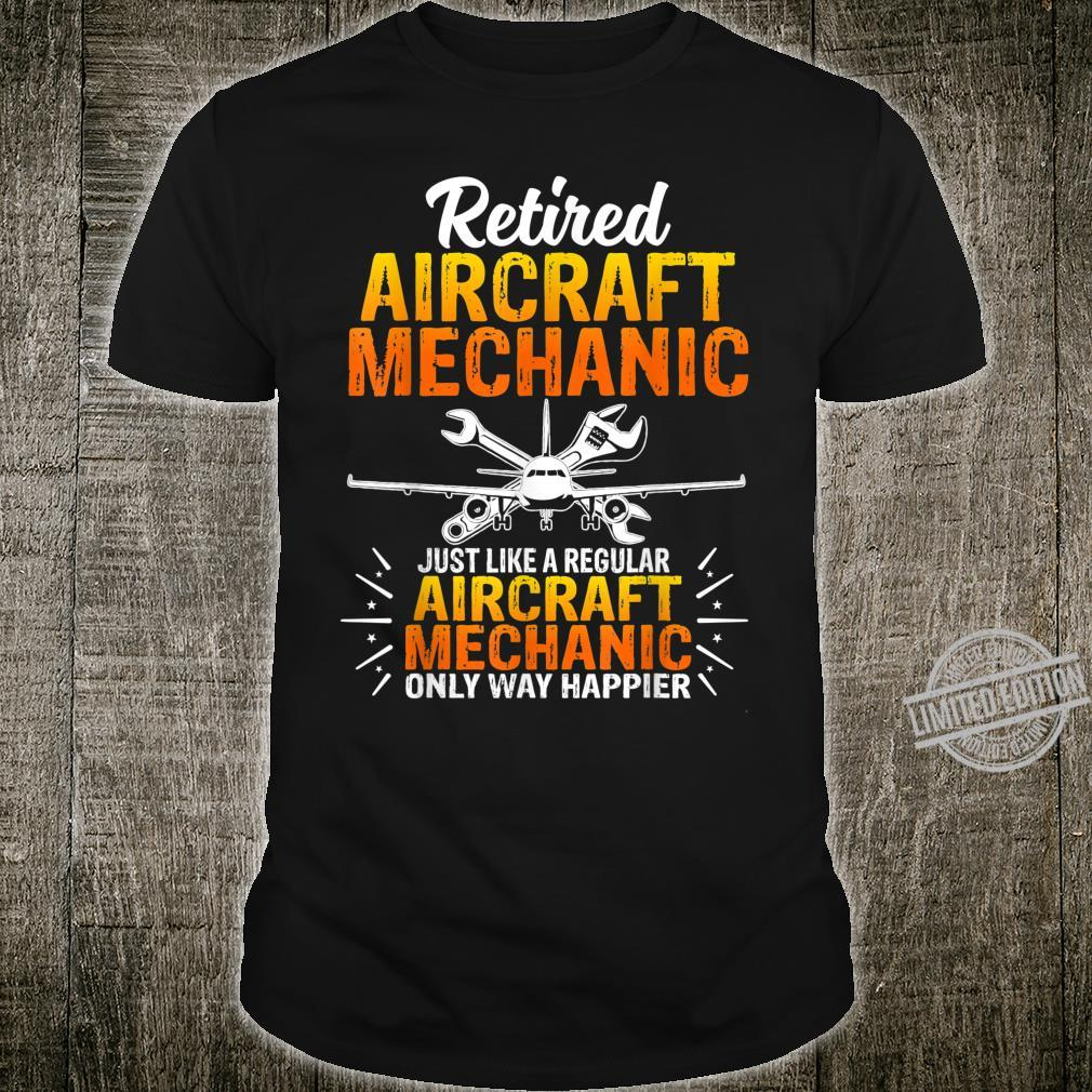 Funny Retired Aircraft Mechanic Just Like A Regular Shirt