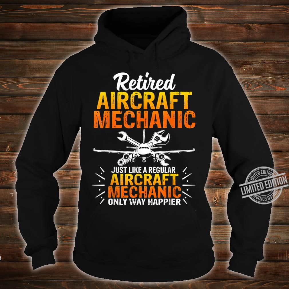Funny Retired Aircraft Mechanic Just Like A Regular Shirt hoodie