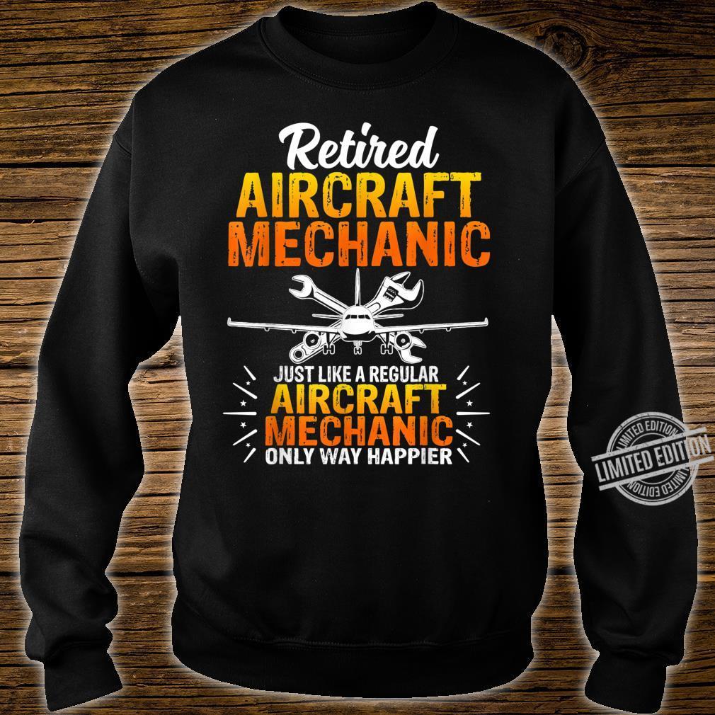 Funny Retired Aircraft Mechanic Just Like A Regular Shirt sweater