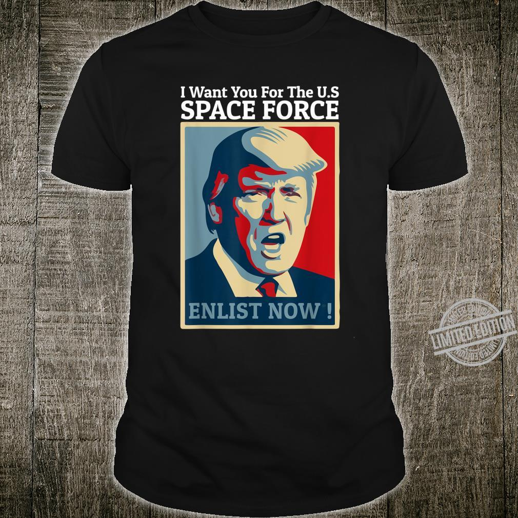 Funny Trump I Want You For The U.S Space Force Enlist Now Shirt
