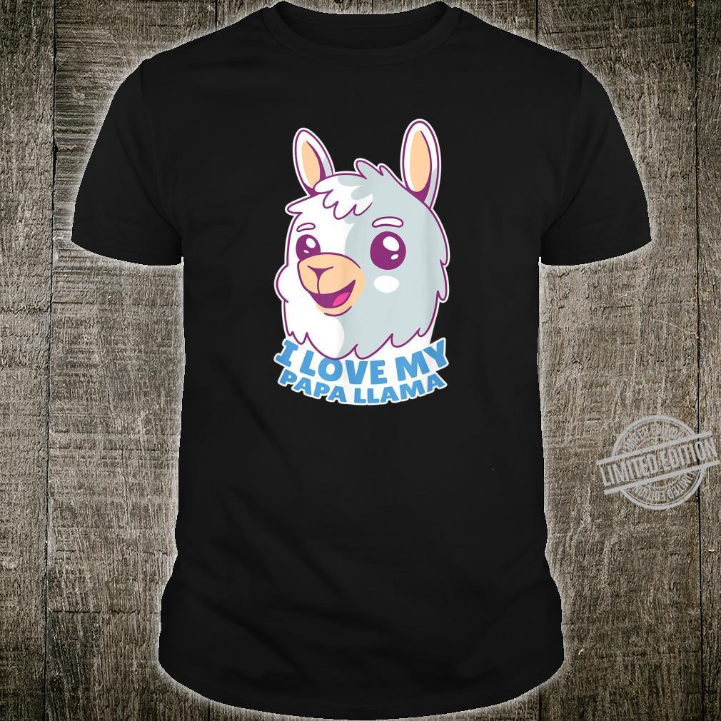I Love My Papa Llama Llamas Alpacas For Shirt