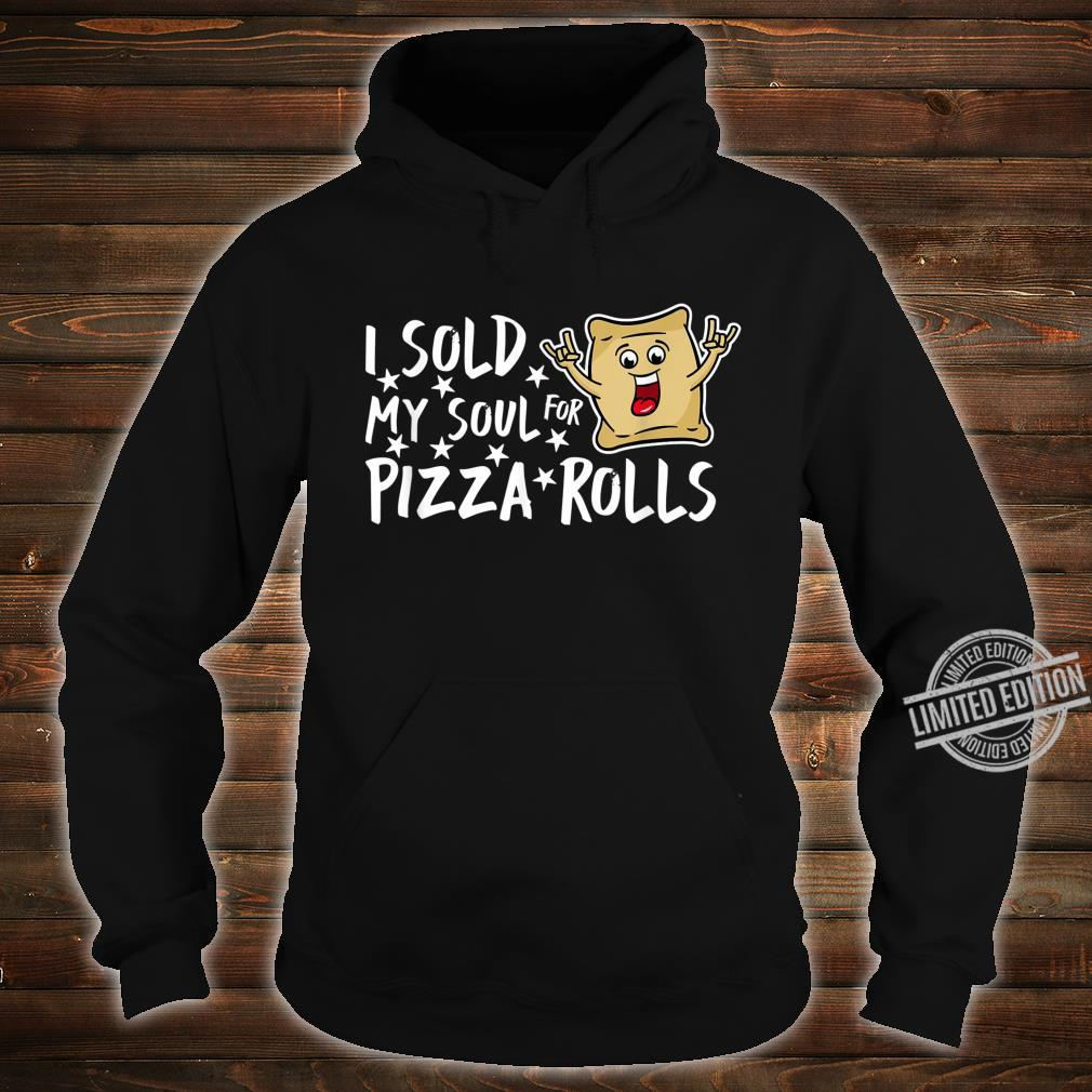 I Sold My Soul For Pizza Rolls Foodie Pizza Shirt hoodie