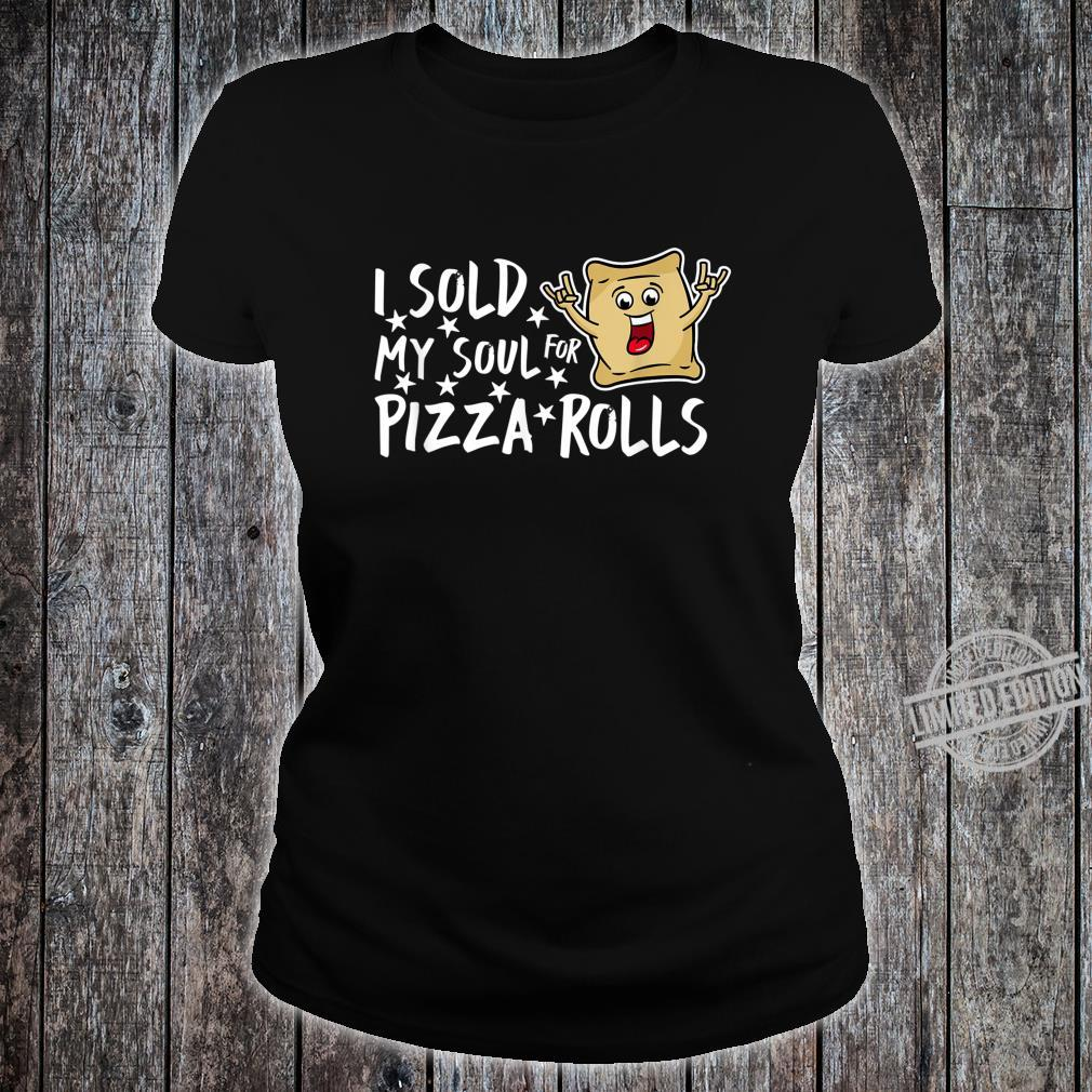 I Sold My Soul For Pizza Rolls Foodie Pizza Shirt ladies tee
