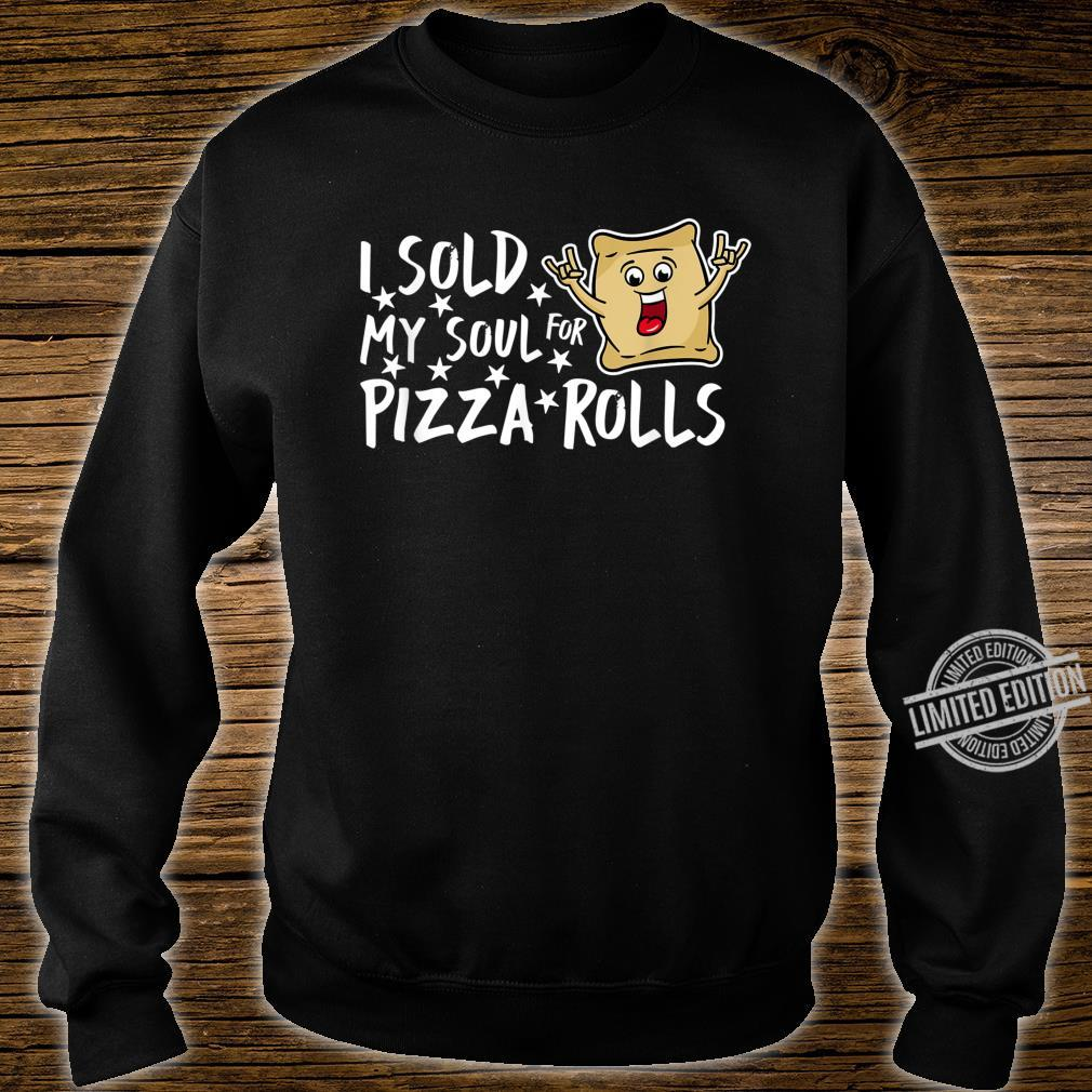 I Sold My Soul For Pizza Rolls Foodie Pizza Shirt sweater