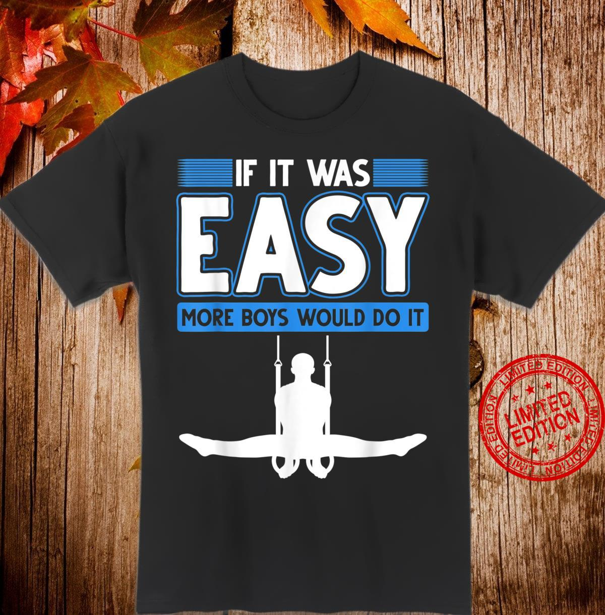 If It Was Easy More Boys Would Do It Gymnast Shirt