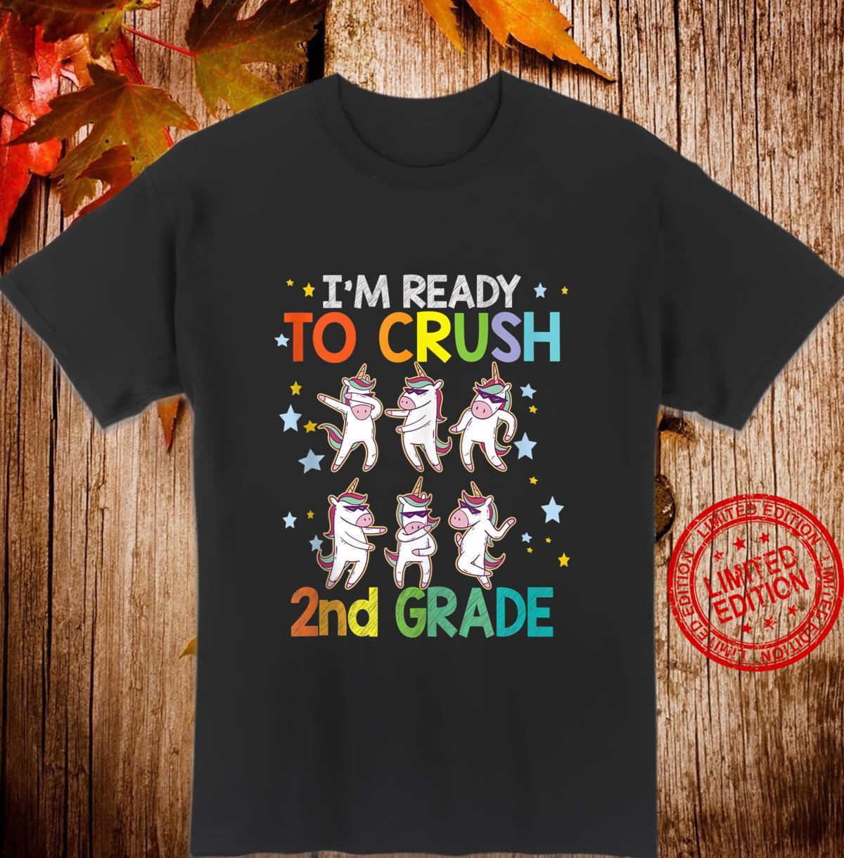 I'm ready to crush 2nd grade dancing unicorn Idea Shirt
