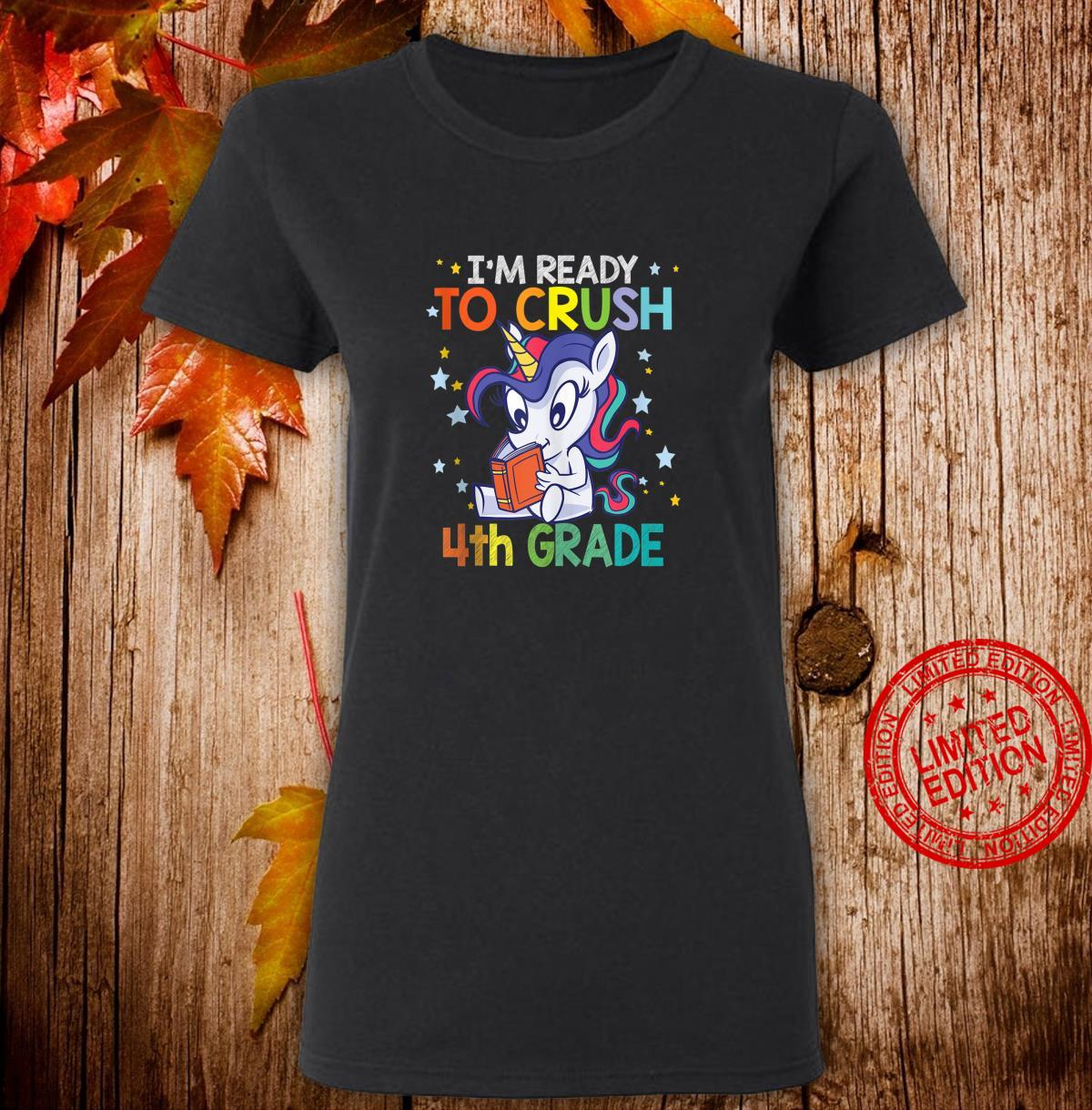 I'm ready to crush 4th grade Unicorn back to school Shirt ladies tee
