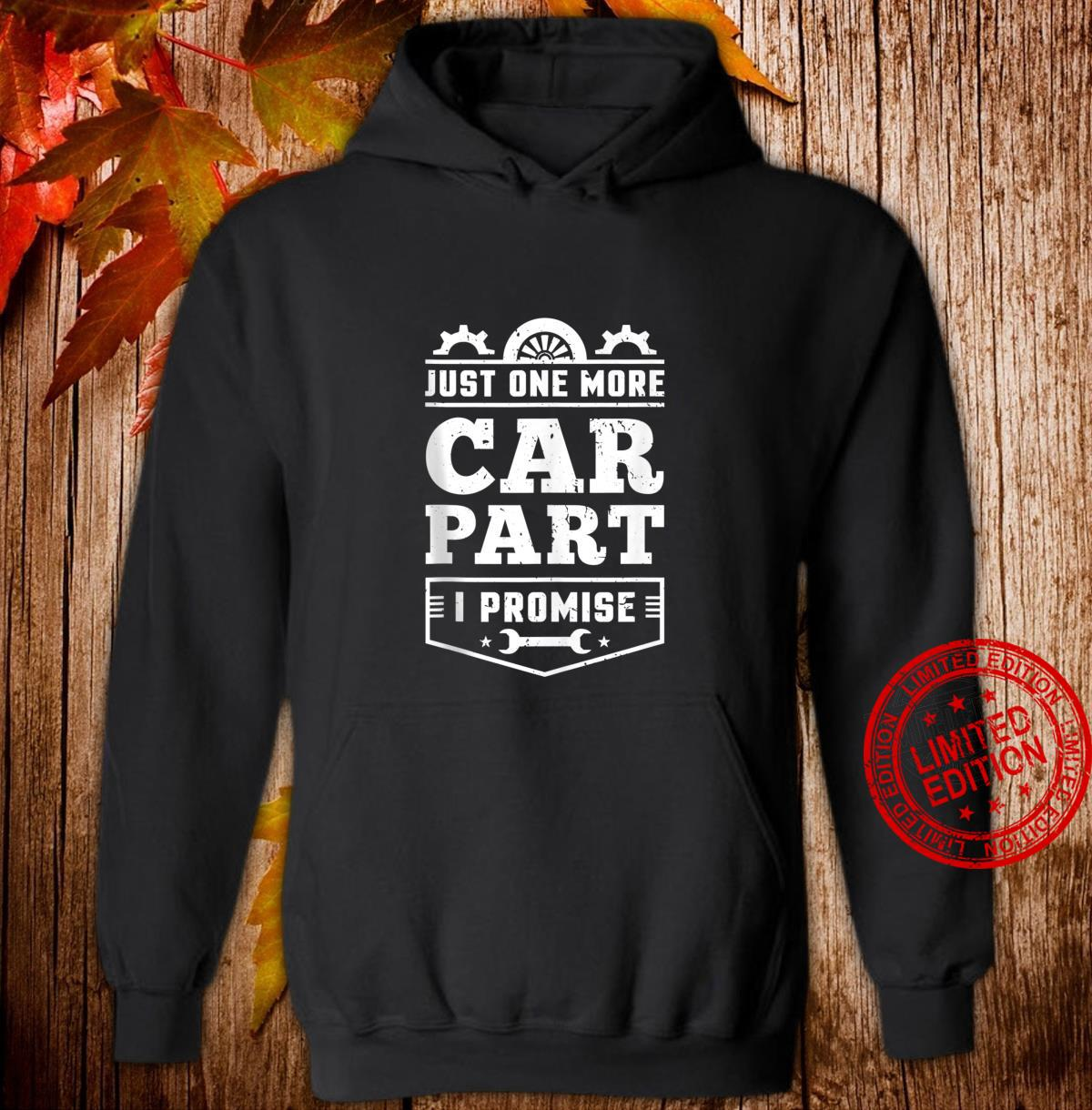 Just One More Car Part I Promise Hobby Auto Mechanic Shirt hoodie