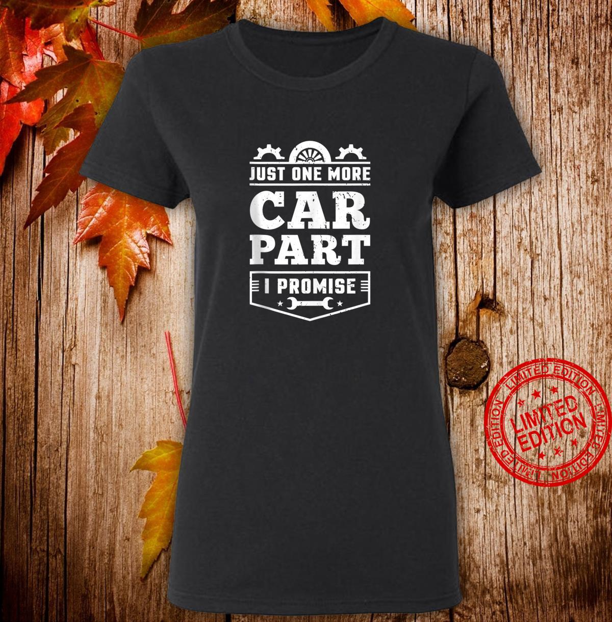 Just One More Car Part I Promise Hobby Auto Mechanic Shirt ladies tee