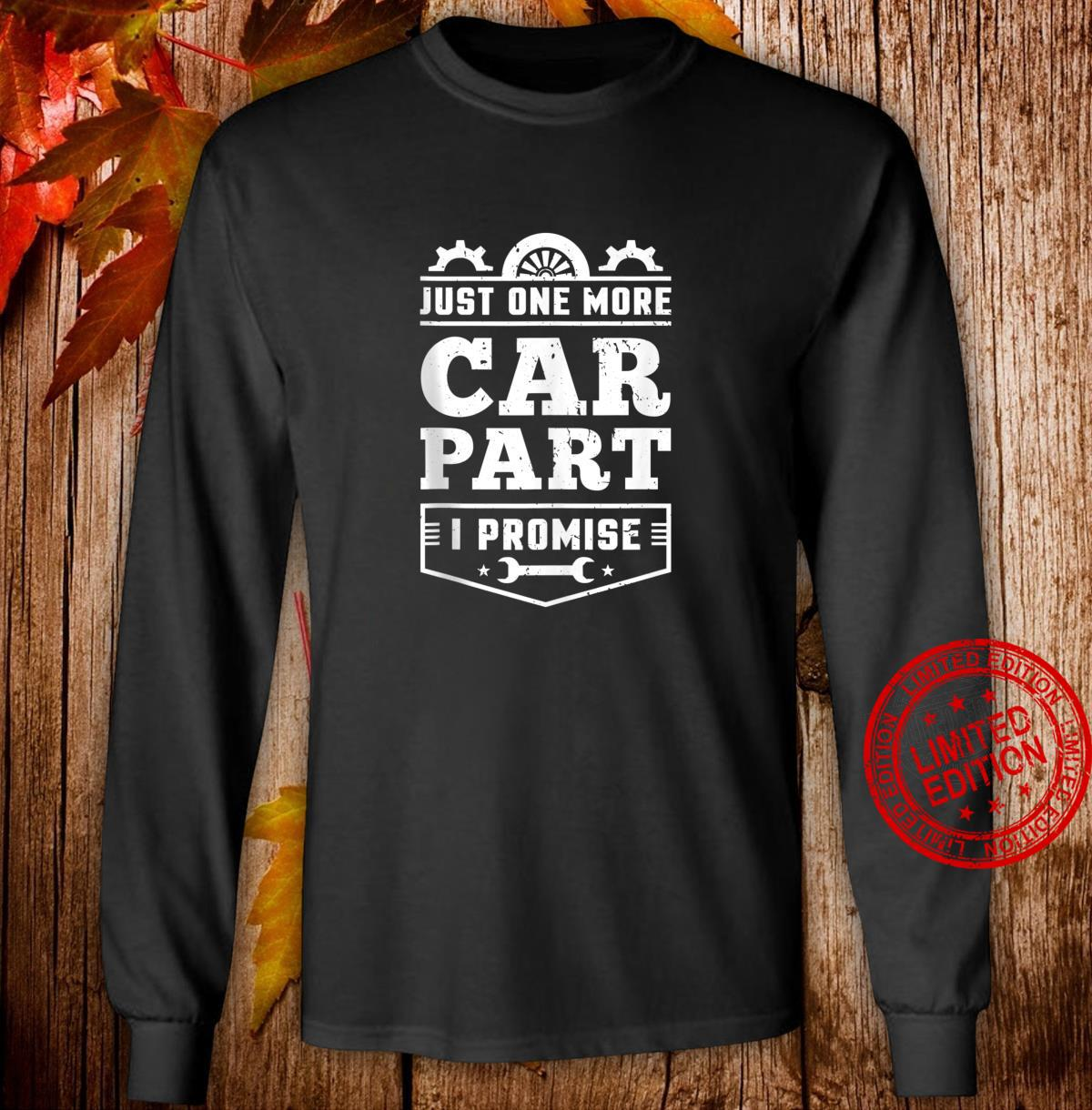 Just One More Car Part I Promise Hobby Auto Mechanic Shirt long sleeved