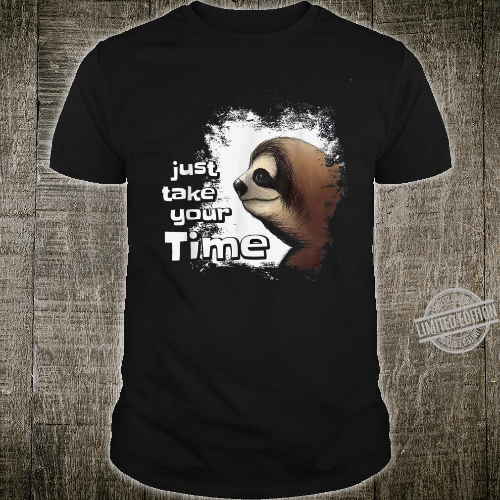Lazy Sloth Take Your Time Shirt
