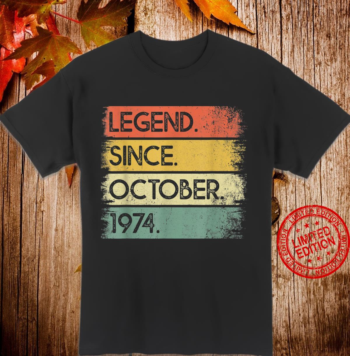 Legend Since October 1974 46th Birthday 46 Years Old Shirt