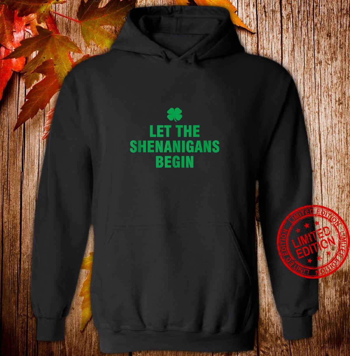 Let The Shenanigans Begin Shirt hoodie