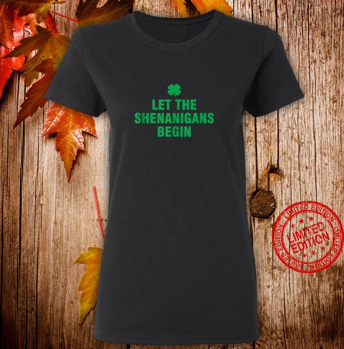 Let The Shenanigans Begin Shirt ladies tee