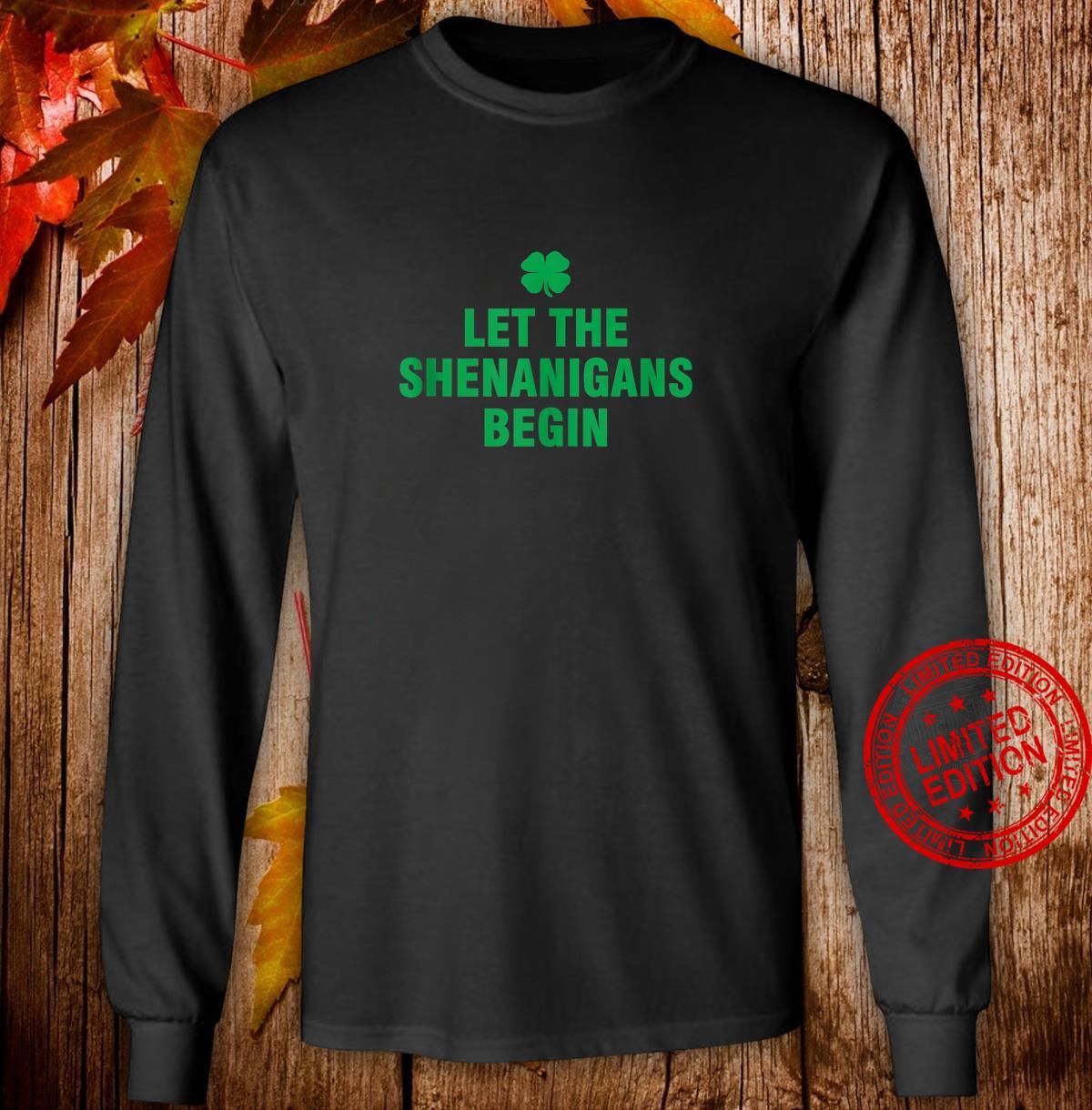Let The Shenanigans Begin Shirt long sleeved