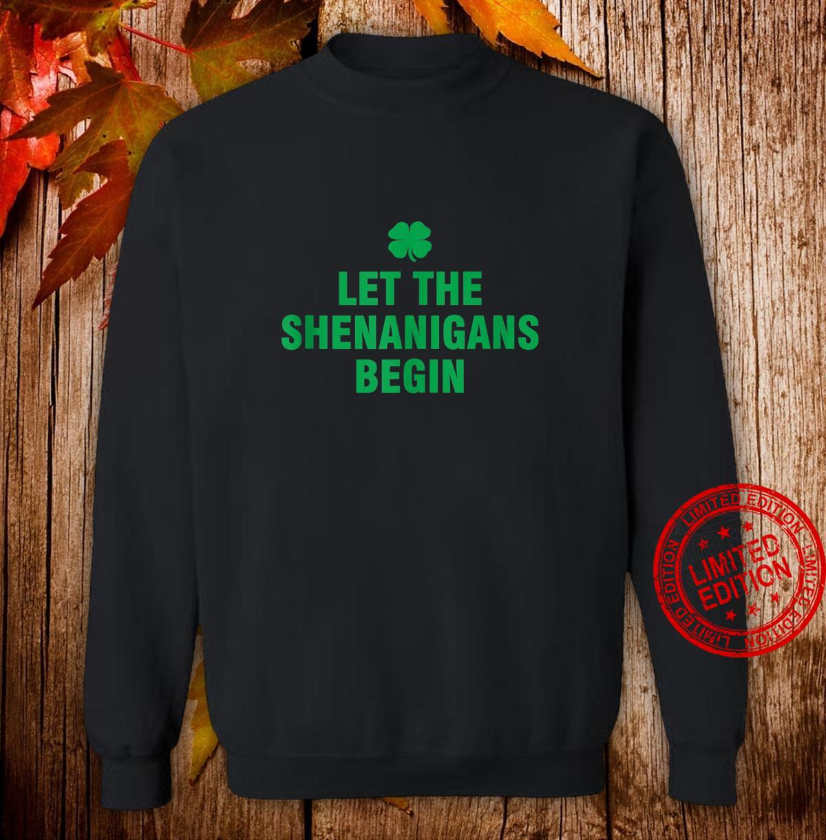 Let The Shenanigans Begin Shirt sweater