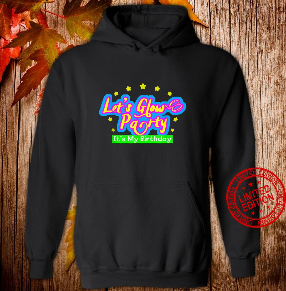 Let's Glow Party It's My Birthday Idea Shirt hoodie