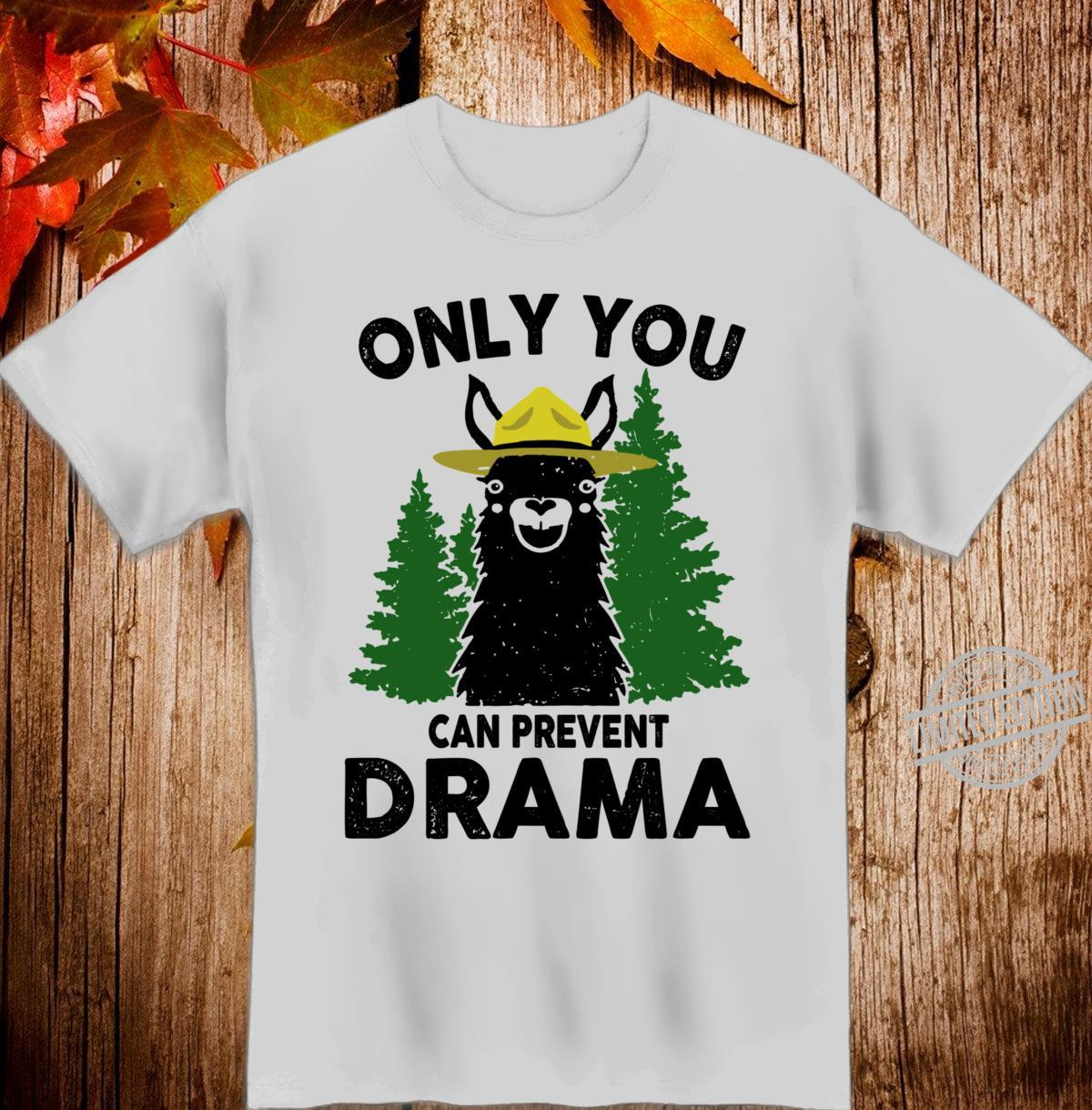 Llama Only You Can Prevent Drama Shirt