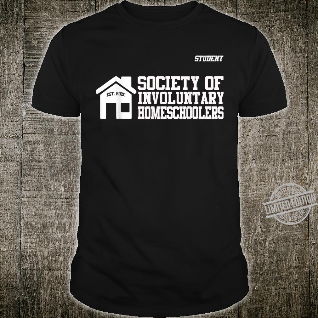 Men Society of Involuntary Homeschoolers Student Shirt