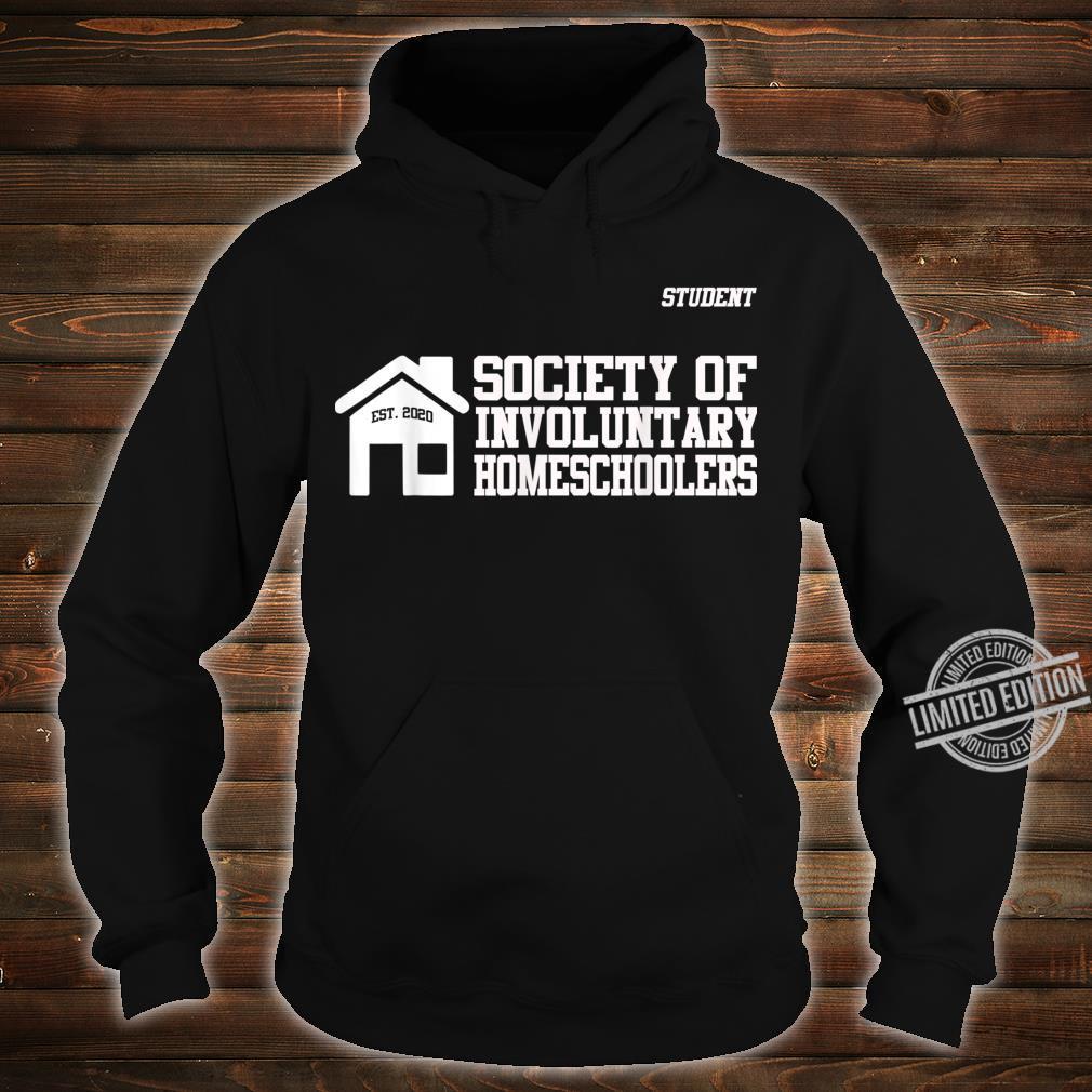 Men Society of Involuntary Homeschoolers Student Shirt hoodie