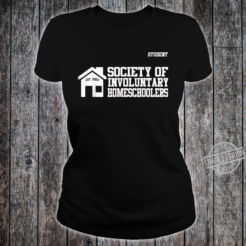 Men Society of Involuntary Homeschoolers Student Shirt ladies tee