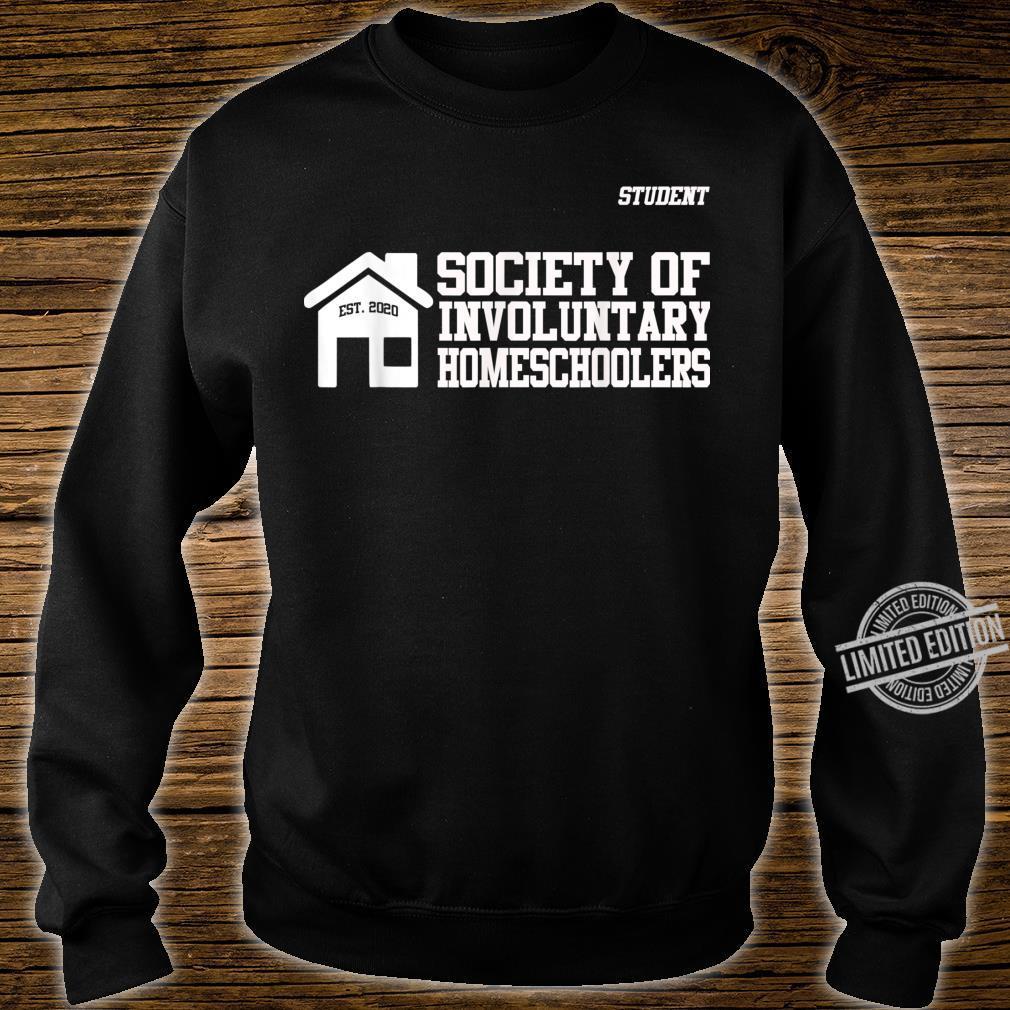 Men Society of Involuntary Homeschoolers Student Shirt sweater